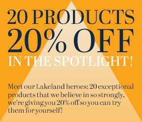 20 products - 20% off. Meet our Lakeland heroes: 20 exceptional products that we believe in so strongly, we're giving you 20% off so you can try them for yourself!