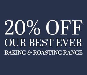 20% off our best ever baking and roasting range