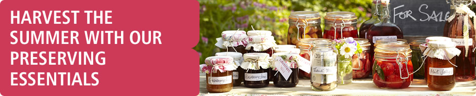 Harvest the summer with our preserving essentials